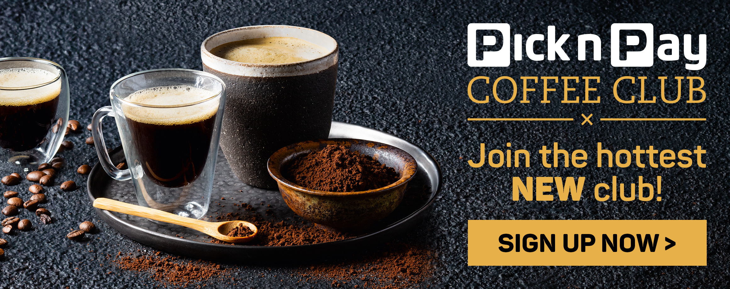 Pick n Pay coffe club. Join the hottest new club! Sign up now!