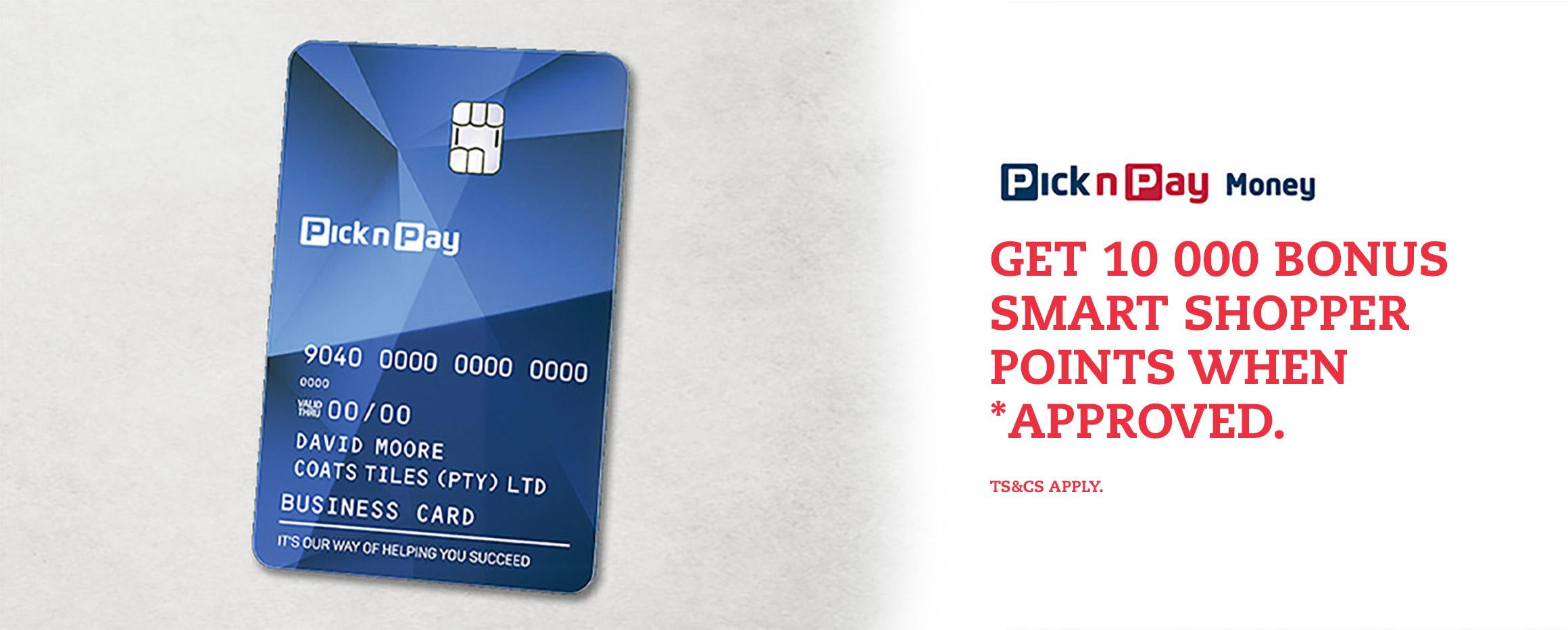 Get 10 000 bonus smart shopper points when approved