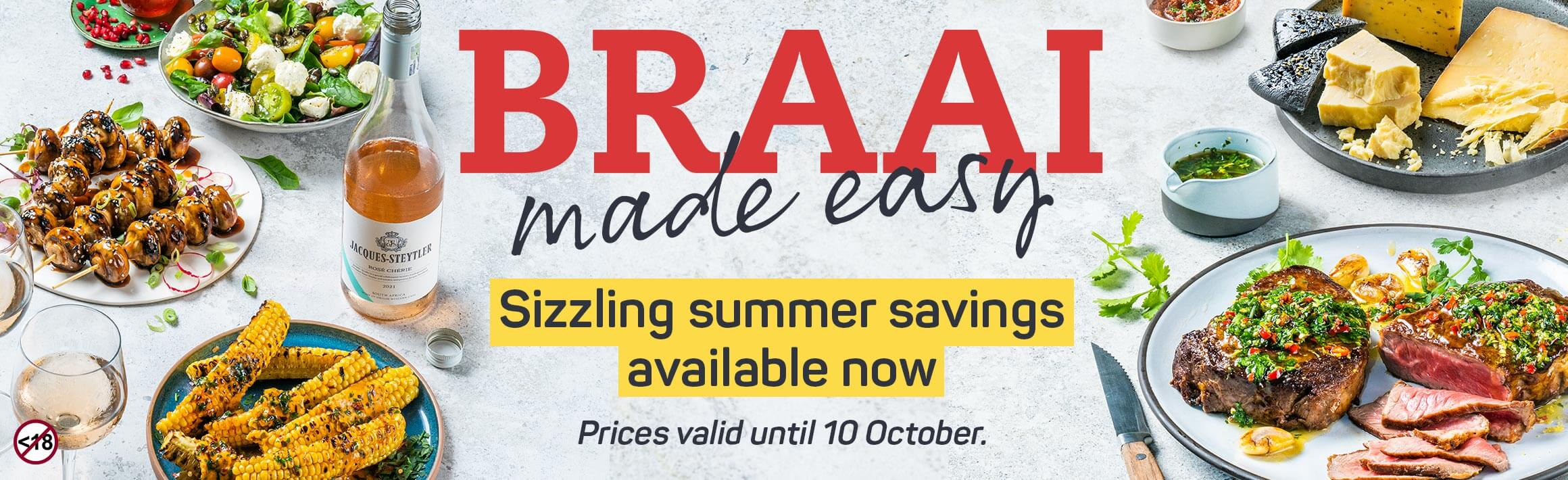 Braai made wasy. Sizzling summer savings available now.