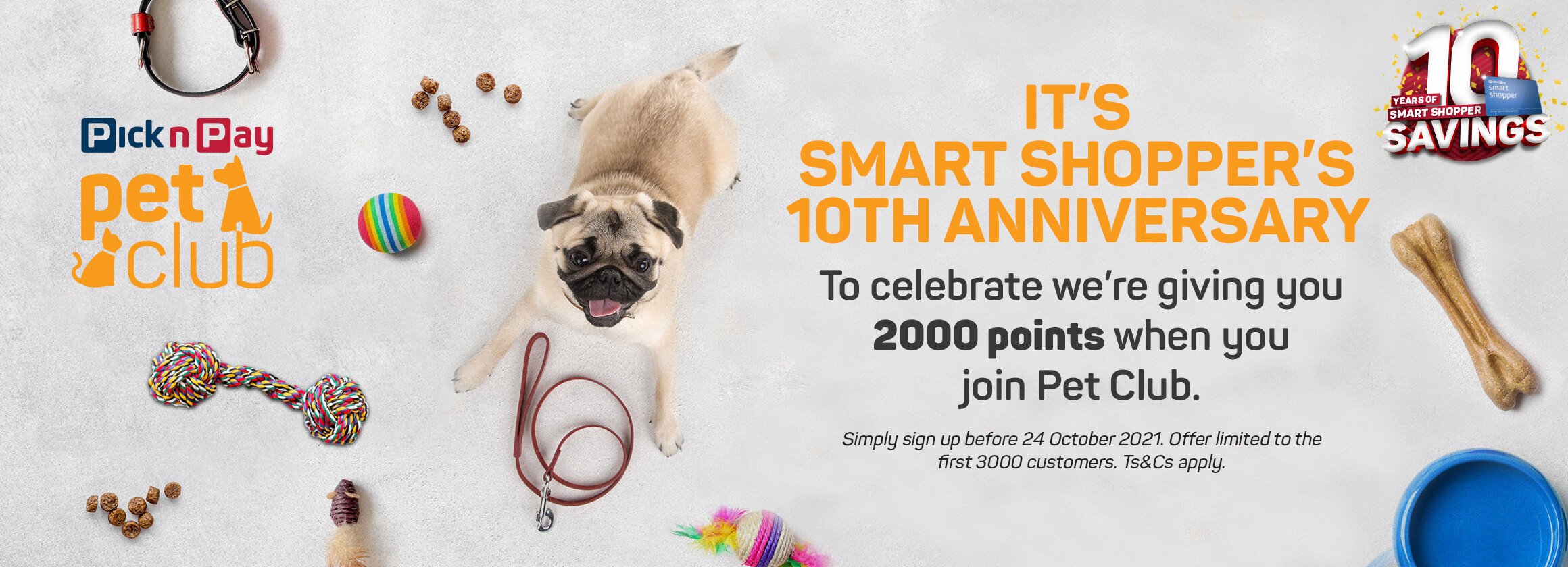 Its Smart Shopper's 10th anniversary. To celebrate we're giving you 2000 points when you join Pet Club