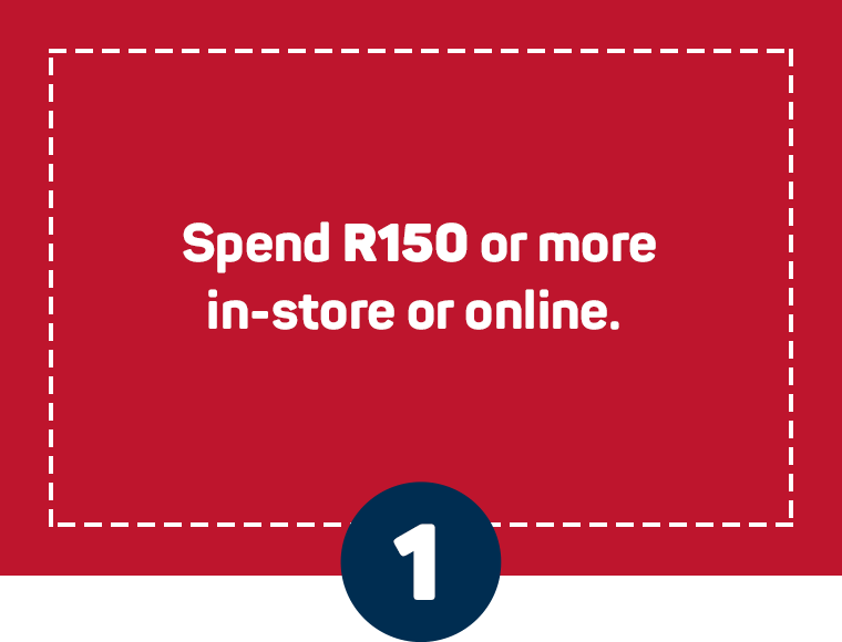 Spend R150 or more in-store or online.
