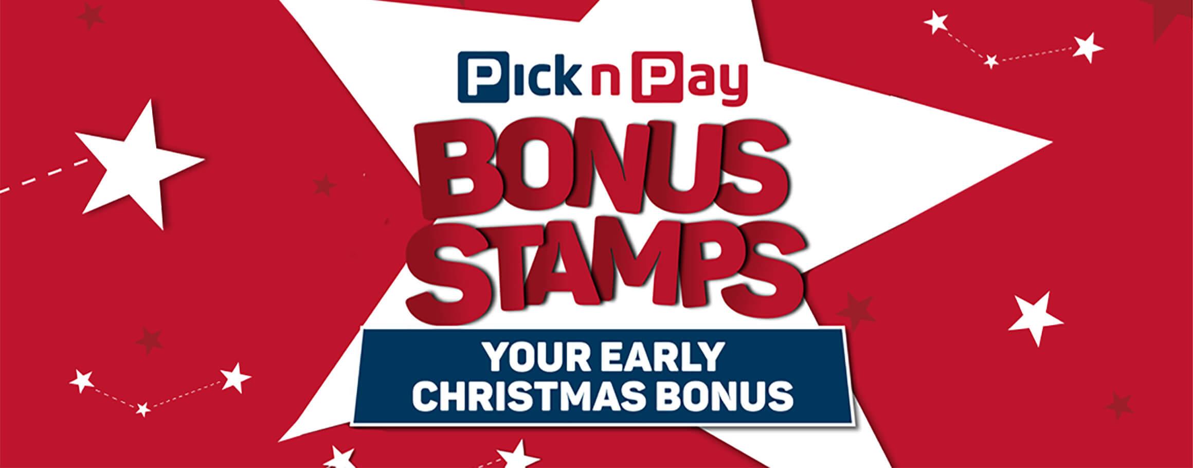Pick n Pay Bonus Stamps   Your early Christmas Bonus
