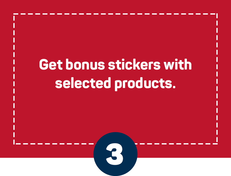Get bonus stickers with  selected products.